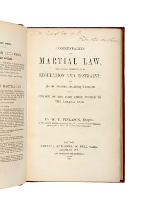 Commentaries upon martial law, with special reference to its regulation and restraint.