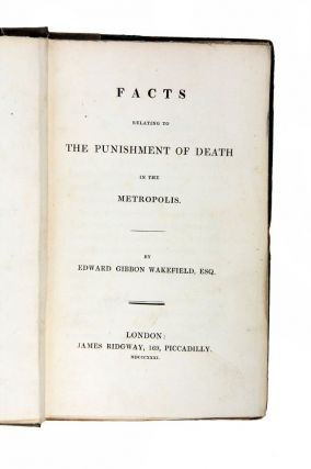 Facts Relating to the Punishment of Death in the Metropolis.