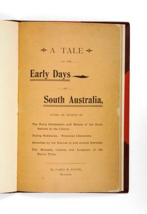A tale of the early days of South Australia…. James M. YOUNG
