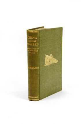 China and the Powers. A Narrative of the Outbreak of 1900. H. C. THOMSON