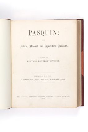 Pasquin: the Pastoral, Mineral, and Agricultural Advocate. Eustace Reveley MITFORD