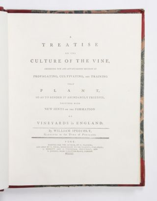 Treatise on the Culture of the Vine… Together with new hints on the formation of vineyards in...