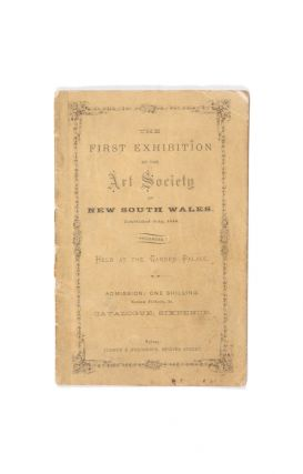 The First Exhibition of the Art Society of New South Wales held at the Garden Palace…...