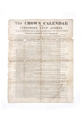 The Crown Calendar for the Yorkshire Lent Assizes, holden at the Castle of York, in and for the...