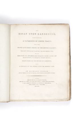 An Essay Upon Gardening, containing a catalogue of exotic plants for the stoves and...