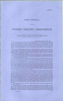 South Australia. Northern Territory Correspondence… 28th September 1866 [No. 80]. PARLIAMENT OF...