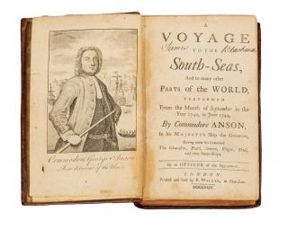 A Voyage to the South Seas, and to many other parts of the world, performed from the month of September in the year 1740, to June 1744, by Commodore Anson, in his Majesty's Ship the Centurion, having under his command the Gloucester, Pearl, Severn, Wager, Trial, and two Store-Ships. By an Officer of the Squadron. ANSON, An OFFICER OF THE SQUADRON, pseud.
