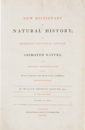 A New Dictionary of Natural History; or, Compleat Universal Display or Animated Nature. With...