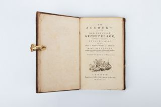 An Account of the New Northern Archipelago, lately discovered by the Russians in the Seas of Kamtschatka and Anadir… Translated from the German Original. [with:] LE ROY, Pierre Ludwig. A Narrative of the Singular Adventures of Four Russian Sailors, Who Were Cast Away on the Desert Island of East-Spitzbergen.