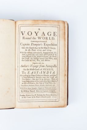 A Voyage Round the World. Containing an Account of Captain Dampier's Expedition into the South-Seas in the ship St. George, in the years 1703 and 1704… Together with the author's voyage from Amapalla on the west-coast of Mexico, to East India.