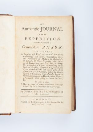 An Authentic Journal of the late Expedition under… Anson. ANSON VOYAGE, John PHILIPS